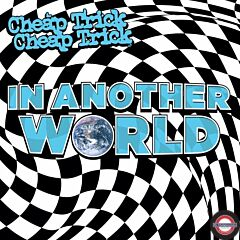 CHEAP TRICK - IN ANOTHER WORLD (VINYL)