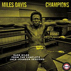 RSD 2021: Miles Davis - CHAMPIONS - Rare Miles from the Complete Jack Johnson Sessions