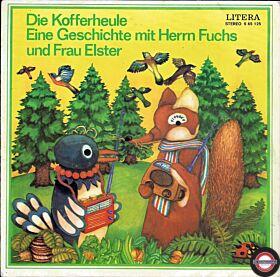"""Die Kofferheule - Eine Geschichte mit Herrn Fuchs und Frau Elster (7"""" EP)"""