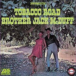 Brother Jack McDuff - Tobacco Road