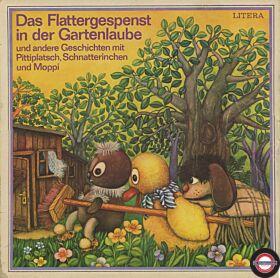 Das Flattergespenst in der Gartenlaube und andere Geschichten mit Pittiplatsch, Schnatterinchen und Moppi