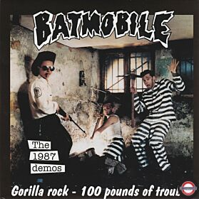 "Batmobile – The 1987 Demos: Gorilla Rock - 100 Pounds Of Trouble - 7"" Single"