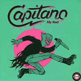 "Capitano – My Bad - 7"" Single"