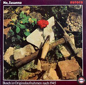 No Susanna - Ernst Busch in Originalaufnahmen Nach 1945