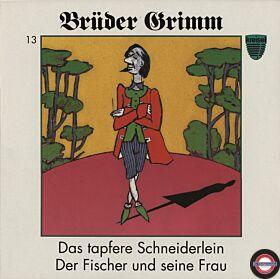 Brüder Grimm - 13 Das tapfere Schneiderlein & Der Fischer und seine Frau