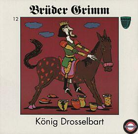 Brüder Grimm - 12 - König Drosselbart