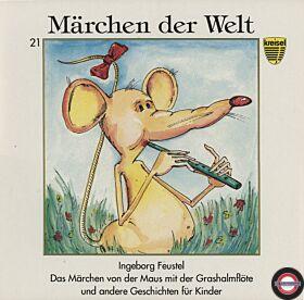 Märchen der Welt - Das Märchen Von Der Maus Mit Der Grashalmflöte Und Andere Geschichten