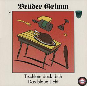 Brüder Grimm - 6 - Tischlein deck dich und Das Blaue Licht