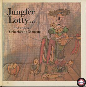 Jungfer Lotty...Und Andere Tschechische Chansons