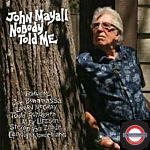 John Maynall - Nobody Told Me