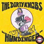 RSD 2021: The Dirty Knobs - Humdinger / Feelin High (RSD 2021 Exclusive)