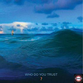 PAPA ROACH — Who Do You Trust?