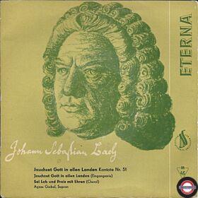 Johann Sebastian Bach  Jauchzet Gott In Allen Landen, Kantate Nr. 51 / Jauchzet Gott In Allen Landen (Eingangsarie) / Sei Lob Und Preis Mit Ehren (Choral)