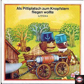 """Als Pittiplatsch zum Knopfstern fliegen wollte (7"""" EP)"""