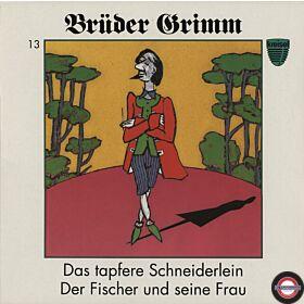 Brüder Grimm 13 - Das tapfere Schneiderlein und Der Fischer und seine Frau