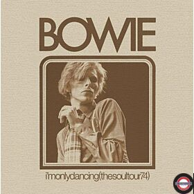 DAVID BOWIE, I'm Only Dancing (The Soul Tour 74), RSD 2020