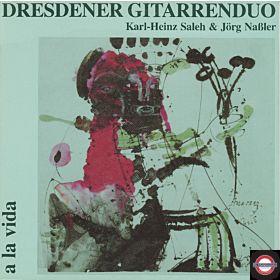 Dresdner Gitarrenduo Karl-Heinz Saleh & Jörg Naßler - A La Vida