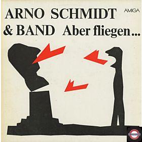 Arno Schmidt & Band - Aber fliegen...