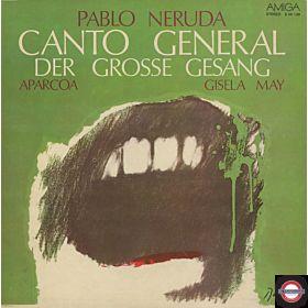 Aparocoa & Gisela May - Canto General - Der Große Gesang (Pablo Neruda)