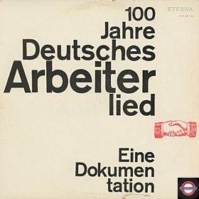 100 Jahre Deutsches Arbeiterlied - Eine Dokumentation (Doppelalbum)