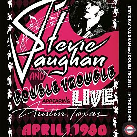 STEVIE RAY VAUGHAN AND THE DOUBLE TROUBLE — In the Beginning (appearing live in Texas) [Analogue Productions]