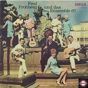 Fred Frohberg und das Ensemble 67