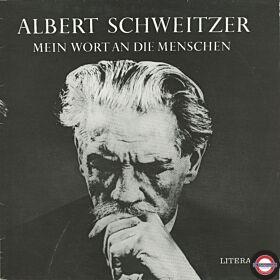 Albert Schweitzer - Mein Wort an Die Menschen