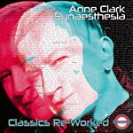 Anne Clark - Synaesthesia - Classics Re-Worked (White Vinyl)