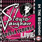 Stevie Vaughan - In The Beginning (Live In Austin, Texas)