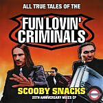 RSD 2021: Fun Lovin' CriminalsScooby Snacks [25th Anniversary Mixed EP] (RSD 2021 Exclusive)