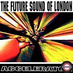 RSD 2021: Future Sound Of London - Accelerator (Ltd. Numbered 2LP Gatefold) (RSD21)