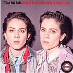 TEGAN AND SARA, Tonight We're In The Dark Seeing Colors, 0093624895060