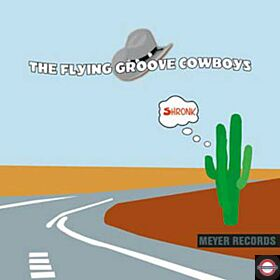 Flying Groove Cowboys - Shronk