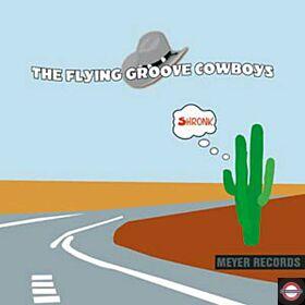 Flying Groove Cowboys - Shronk