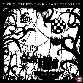 DAVE MATTHEWS — Come Tomorrow