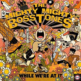 MIGHTY MIGHTY BOSSTONES — While We're at it [Coloured]