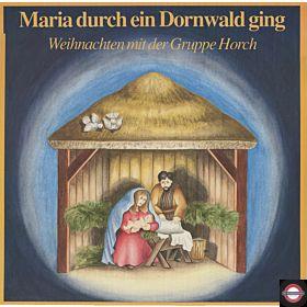 Maria Durch Ein Dornwald Ging - Weihnachten Mit Der Gruppe Horch