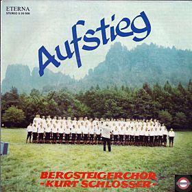 Aufstieg - Der Bergsteigerchor 'Kurt Schlosser' Singt
