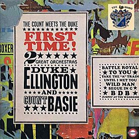 Duke Ellington/ Count Basie - THE COUNT MEETS THE DUKE - FIRST TIME