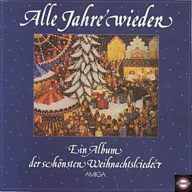 Alle Jahre Wieder - Ein Album Der Schönsten Weihnachtslieder