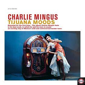 Charlie Mingus - Tijuana Moods