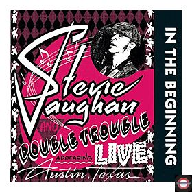 Stevie Vaughan - In The Beginning (Live In Austin, Texas)