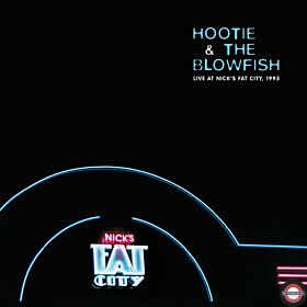 HOOTIE & THE BLOWFISH, Live at Nick's Fat City 1995, RSD 2020