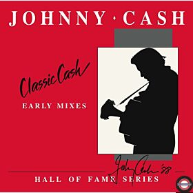 Johnny Cash - Classic Cash: Hall Of Fame Series (Early Mixes - 2LP) RSD 2020