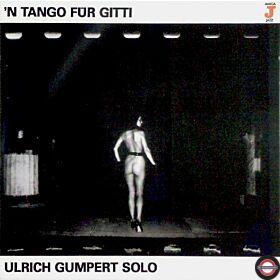 Ulrich Gumpert – 'N Tango Für Gitti (Ulrich Gumpert Solo)  (CD)