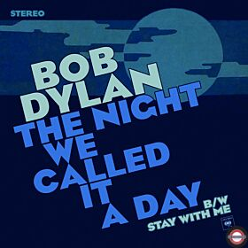 "Bob Dylan ‎– The Night We Called It A Day - 7"" Single"