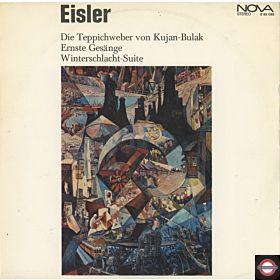 Eisler - Die Teppichweber Von Kujan-Bulak, Ernste Gesänge, Winterschlacht-Suite