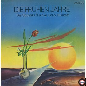 Die Sputniks / Franke-Echo-Quintett – Die Frühen Jahre